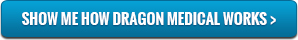 Show me how Dragon Medical works